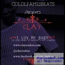 Clay - I Luv My Baby ft (Wizkid Cover)
